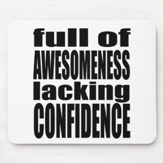 full awesomeness lacking confidence black motivati mouse pad