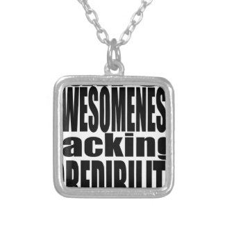 full awesomeness lacking credibility black motivat silver plated necklace