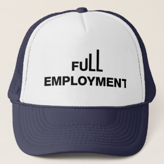Full Employment Trucker Hat