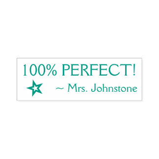 "Fun ""100% PERFECT!"" Educator Rubber Stamp"
