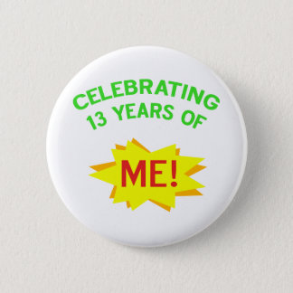 Fun 13th Birthday Gift Idea 6 Cm Round Badge
