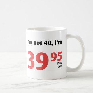 Fun 40th Birthday Plus Tax Basic White Mug
