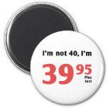 Fun 40th Birthday Plus Tax Refrigerator Magnets