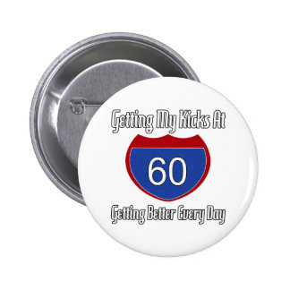 Fun 60th Birthday Gifts 6 Cm Round Badge