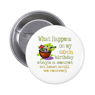 Fun 60th Birthday Gifts 6 Cm Round Badge