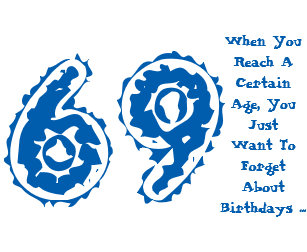 Fun 69th Birthday Forget About It Blue White Card