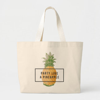 """Fun and Trendy """"Party like a Pineapple' Large Tote Bag"""