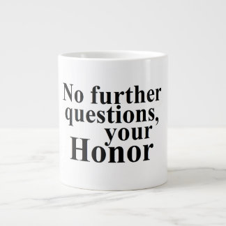 Fun Attorney Lawyer Mug Your Honor