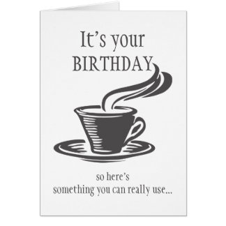 Fun Birthday Send Coffee Can't get Up Card