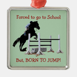 Fun Born to Jump Equestrian Metal Ornament