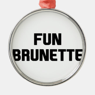 Fun Brunette Metal Ornament