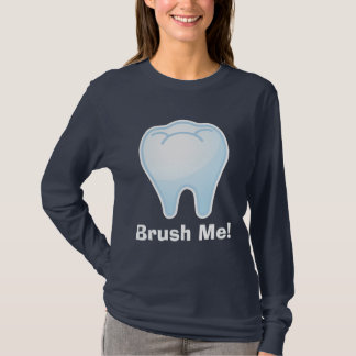 Fun Brush Me Tooth Tee Shirt For The Hygienist