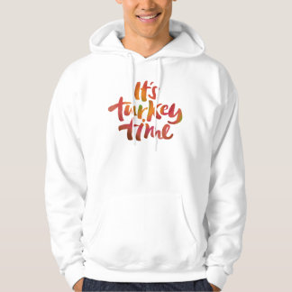 Fun Colorful It's Turkey Time Thanksgiving Dinner Hoodie