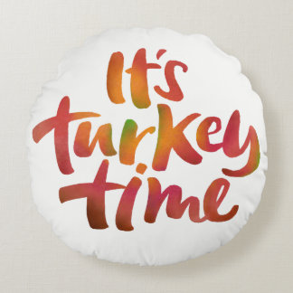 Fun Colorful It's Turkey Time Thanksgiving Dinner Round Cushion