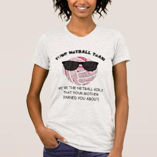 Fun Custom Team Slogan Ball Design Netball Trip T-Shirt