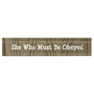 Fun Desk Sign She Who Must Be Obeyed Desk Name Plates