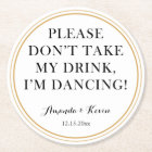 """Fun """"don't take my drink"""" quote for dancing party round paper coaster"""