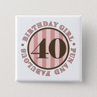 Fun & Fabulous 40th Birthday Gifts 15 Cm Square Badge