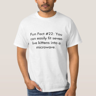 Fun Fact #22: You can easily fit seven live kit... T-Shirt