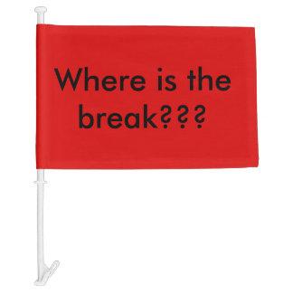 Fun flag for cars, where is the break! car flag