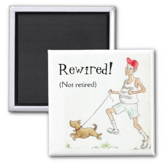 Fun Fridge Magnet: Rewired not Retired! Square Magnet