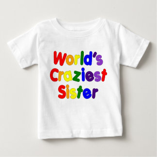 Fun Funny Sisters : World's Craziest Sister T Shirt