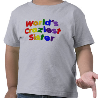 Fun Funny Sisters : World's Craziest Sister Shirts