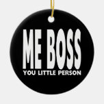 Fun Gifts for Bosses : Me Boss You Little Person Christmas Tree Ornaments