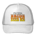 Fun Gifts for Brides : I'm the Bride - Beer Me! Trucker Hats