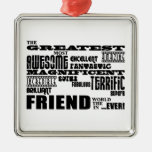 Fun Gifts for Friends : Greatest Friend Ornaments