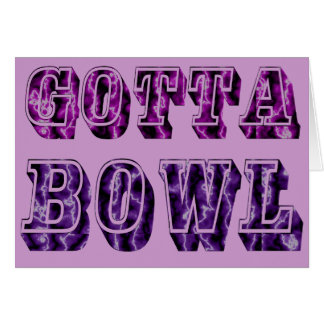Fun Gotta Bowl Gift for Bowlers Card