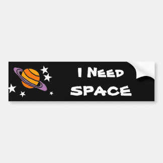 Fun I Need Space Art Design Bumper Sticker