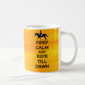 Fun Keep Calm & Ride Till Dawn Horse Coffee Mug