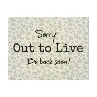 Fun Life Quote; Out To Live Canvas Prints