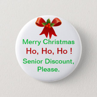 Fun Merry Christmas Senior Discount Button or Pin