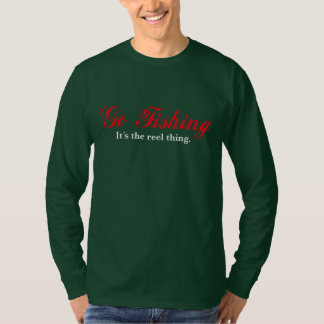 Fun message: Go Fishing - It´s the reel thing, T-Shirt