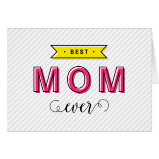Fun Modern Colorful Pink Yellow Best Mom Ever Card