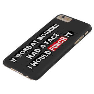 Fun Monday morning hate expression message… Barely There iPhone 6 Plus Case