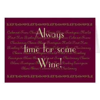"""Fun Quote """"Always time for  wine"""" Wine Birthday Greeting Card"""