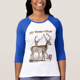Fun Saying My Deer Shirt