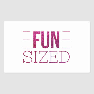 Fun Sized Motivational Glitter Quote Rectangular Sticker