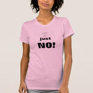 Fun statement - just NO! T-Shirt