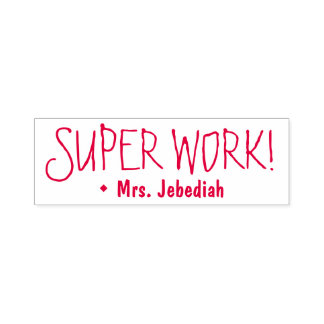 "Fun ""SUPER WORK!"" + Tutor's Name Rubber Stamp"