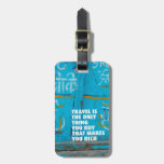 Fun travel inspiration life quote luggage tags