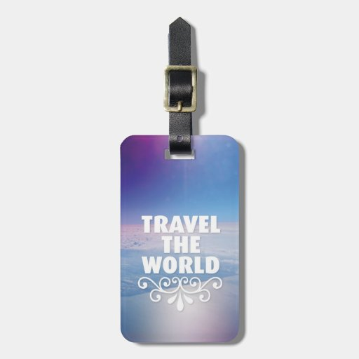 Fun travel the world inspiration quote luggage tag