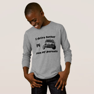 Fun video game themed racing shirt: I drive better T-Shirt