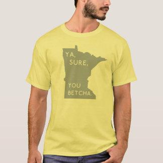 Fun Yellow Ya, Sure, You Betcha | Minnesotan Proud T-Shirt