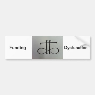 Funding Dysfunction bumper sticker