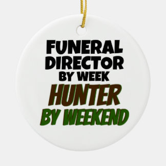 Funeral Director by Week Hunter by Weekend Ceramic Ornament