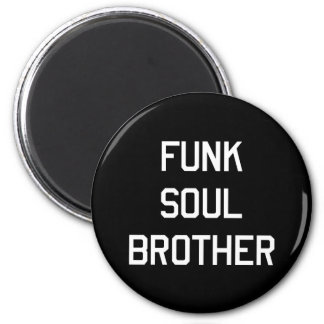 Funk Soul Brother 6 Cm Round Magnet